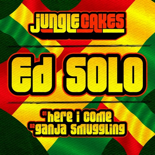 Here I Come - Ed Solo - Jungle Cakes