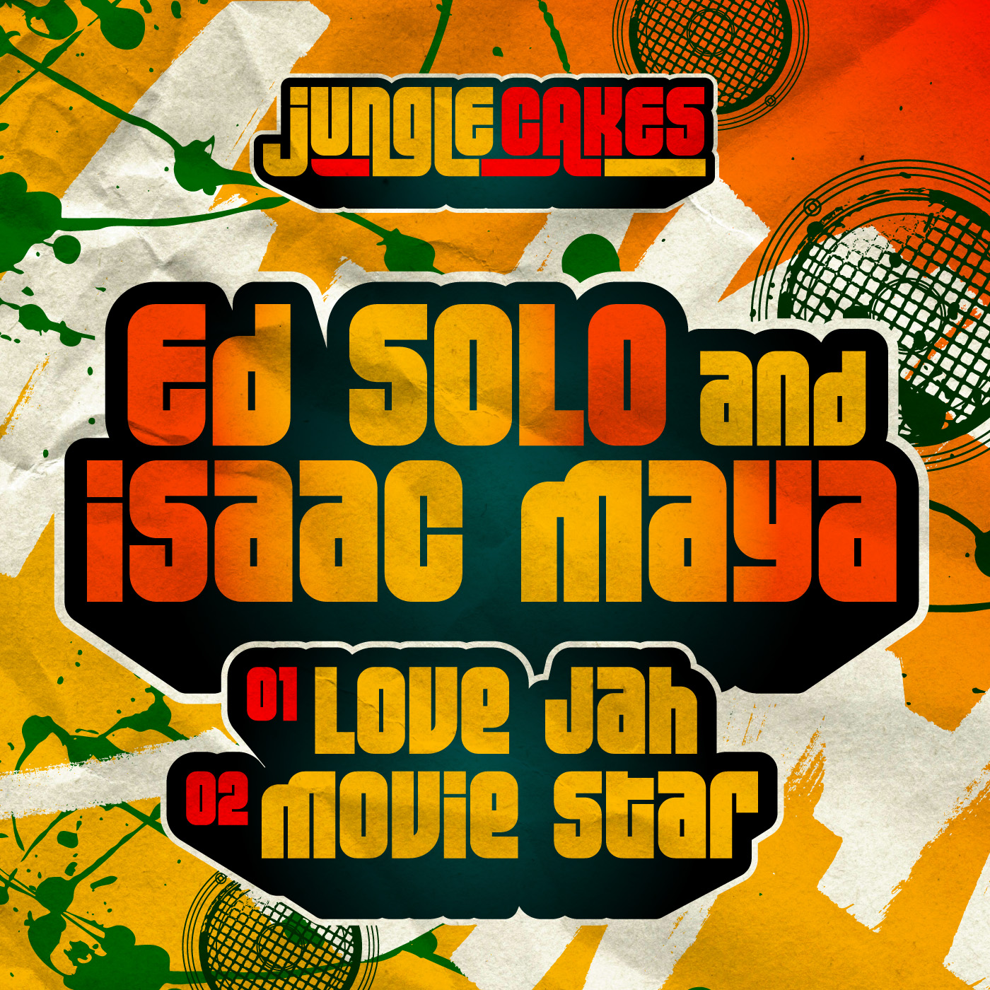 'Love Jah' & 'Movie Star' Ed Solo And Isaac Maya - Jungle Cakes Vol 26